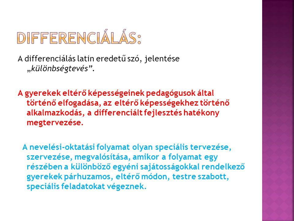 """A differenciálás latin eredetű szó, jelentése """"különbségtevés ."""