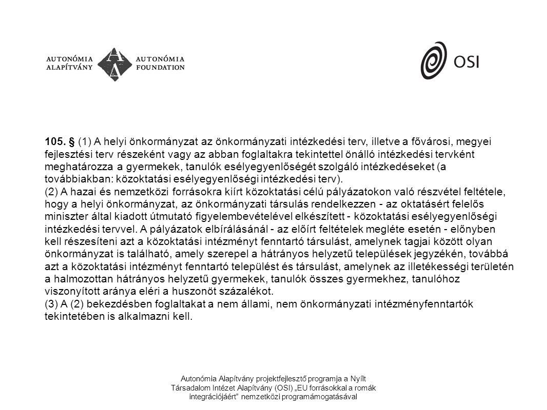 """Autonómia Alapítvány projektfejlesztő programja a Nyílt Társadalom Intézet Alapítvány (OSI) """"EU forrásokkal a romák integrációjáért nemzetközi programámogatásával 105."""