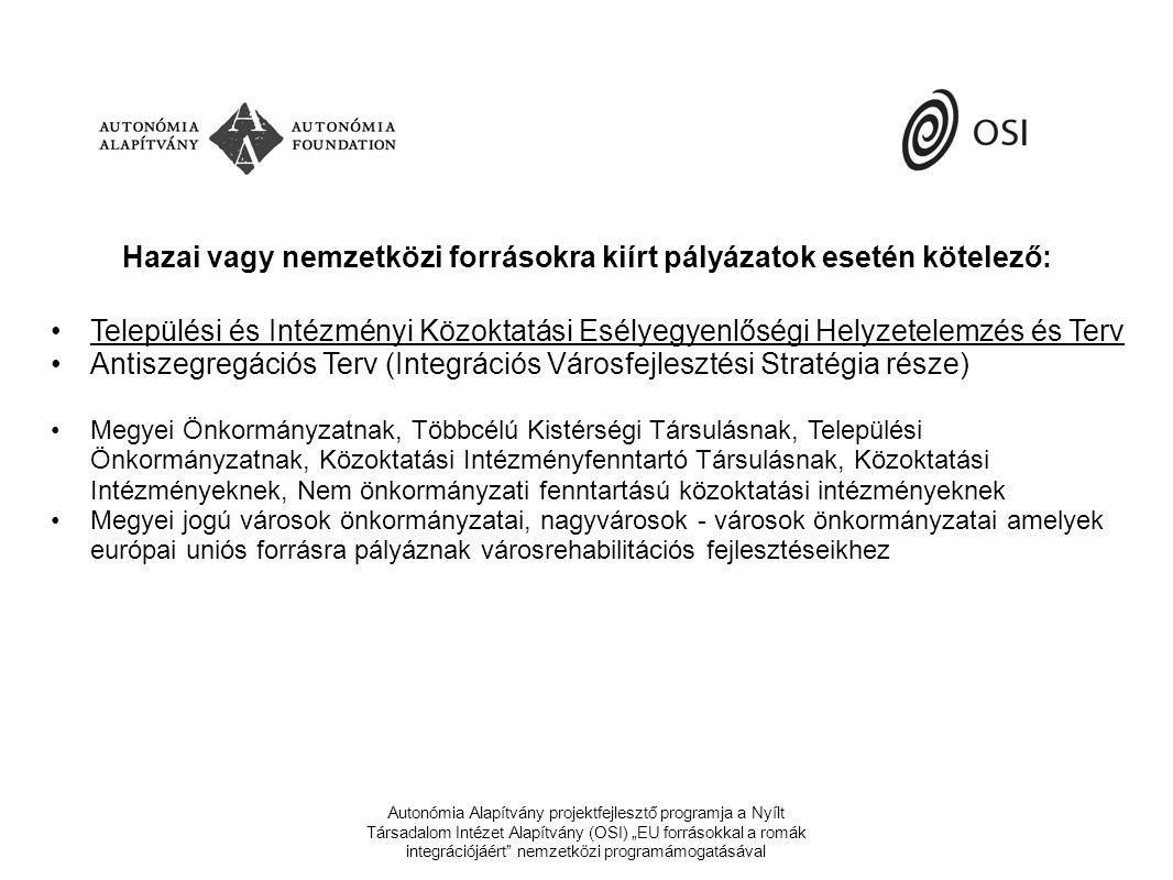 """Autonómia Alapítvány projektfejlesztő programja a Nyílt Társadalom Intézet Alapítvány (OSI) """"EU forrásokkal a romák integrációjáért nemzetközi programámogatásával •a szegregáció, a diszkrimináció tilalma az egyenlő bánásmódról és az esélyegyenlőség előmozdításáról szóló 2003."""