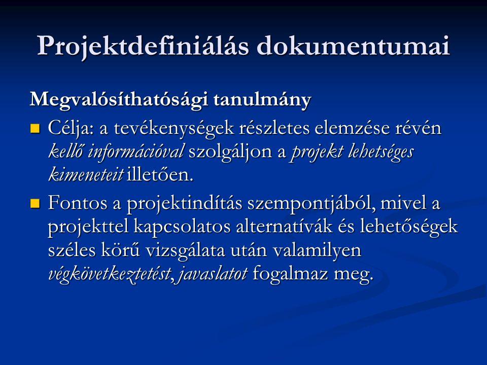 Projekttervezés dokumentumai Projektalapító okirat  Lényegét tekintve a projekt bejelentésének dokumentuma.