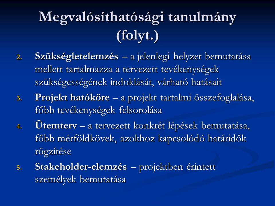 Megvalósíthatósági tanulmány (folyt.) 6.