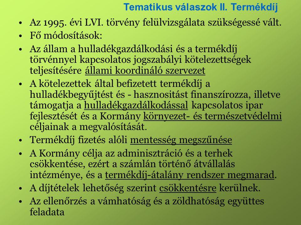 •Az 1995. évi LVI. törvény felülvizsgálata szükségessé vált.