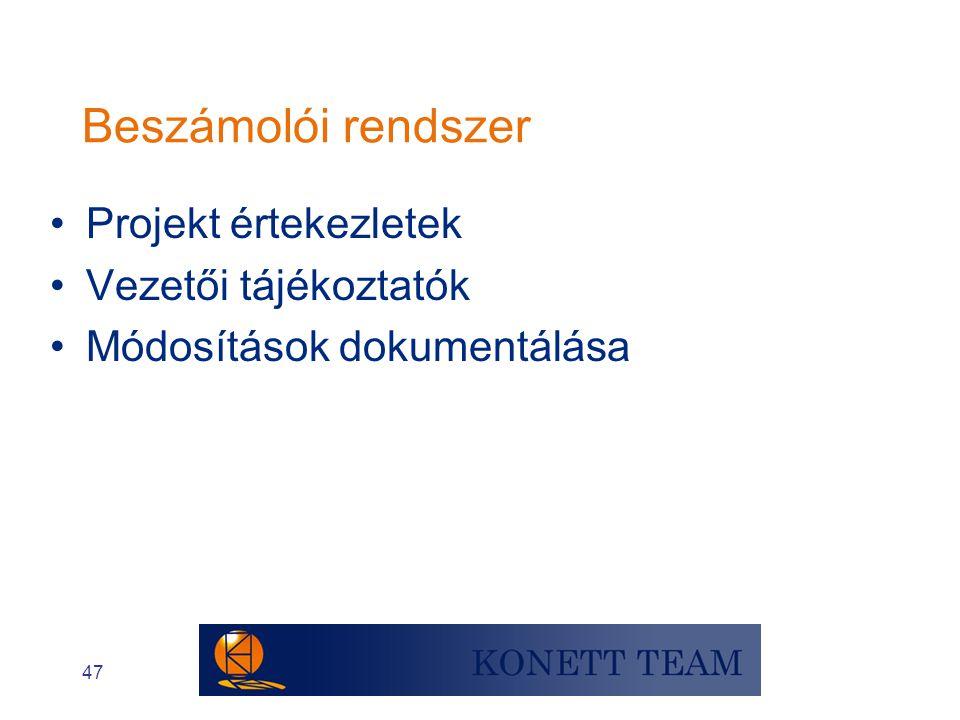 47 Beszámolói rendszer •Projekt értekezletek •Vezetői tájékoztatók •Módosítások dokumentálása