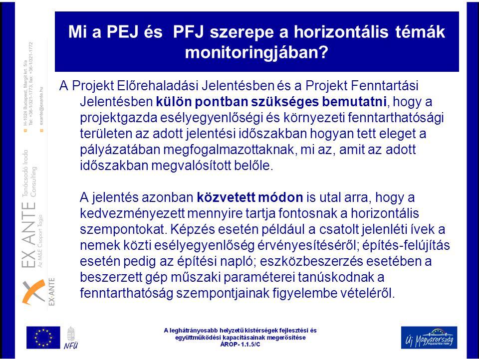 Mi a PEJ és PFJ szerepe a horizontális témák monitoringjában? A Projekt Előrehaladási Jelentésben és a Projekt Fenntartási Jelentésben külön pontban s