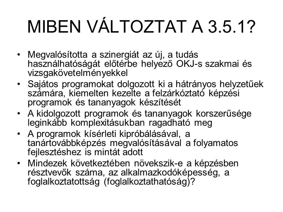 MIBEN VÁLTOZTAT A 3.5.1.