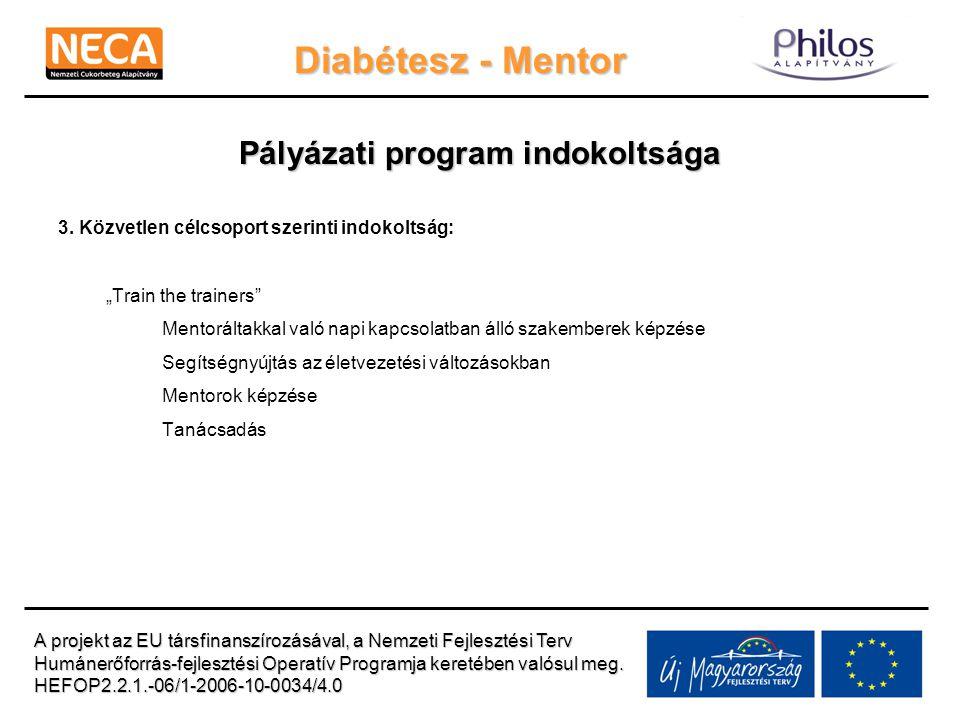 """Diabétesz - Mentor Pályázati program indokoltsága 3. Közvetlen célcsoport szerinti indokoltság: """"Train the trainers"""" Mentoráltakkal való napi kapcsola"""