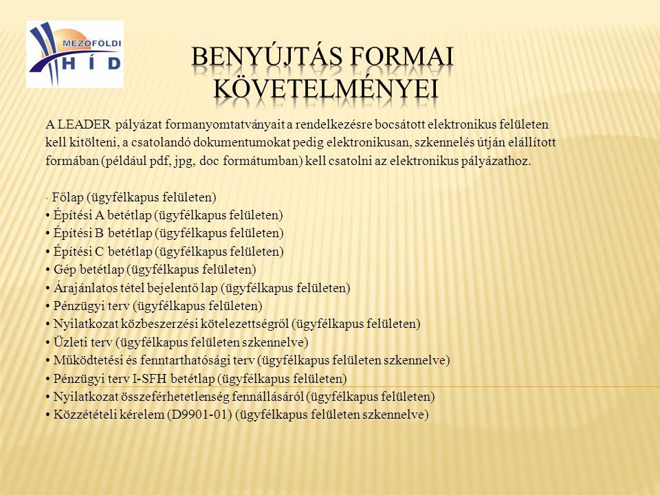 A LEADER pályázat formanyomtatványait a rendelkezésre bocsátott elektronikus felületen kell kitölteni, a csatolandó dokumentumokat pedig elektronikusa