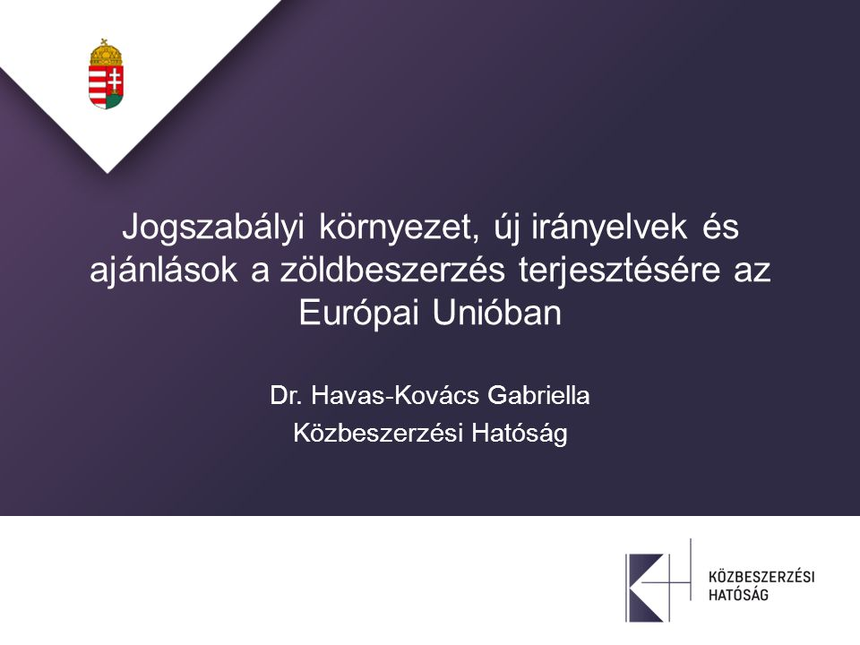 Jogszabályi környezet, új irányelvek és ajánlások a zöldbeszerzés terjesztésére az Európai Unióban Dr.