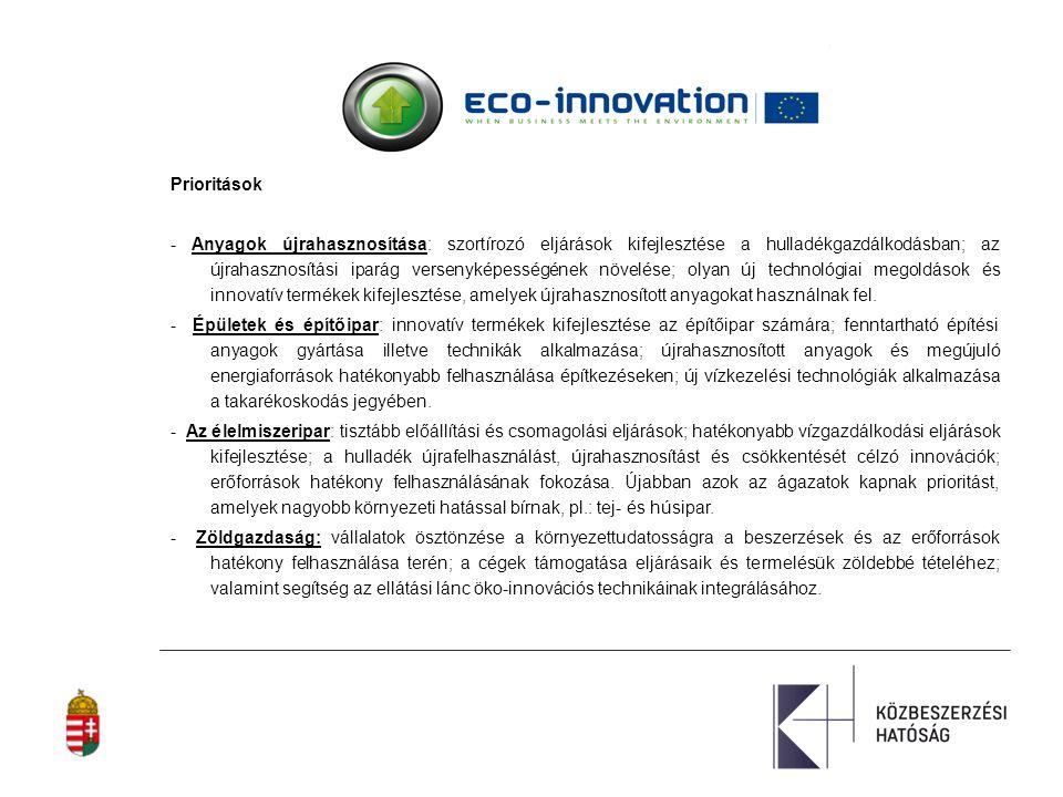 Prioritások - Anyagok újrahasznosítása: szortírozó eljárások kifejlesztése a hulladékgazdálkodásban; az újrahasznosítási iparág versenyképességének növelése; olyan új technológiai megoldások és innovatív termékek kifejlesztése, amelyek újrahasznosított anyagokat használnak fel.