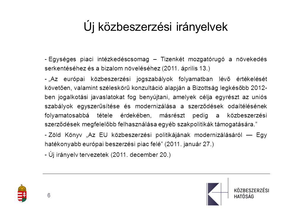 6 Új közbeszerzési irányelvek - Egységes piaci intézkedéscsomag – Tizenkét mozgatórugó a növekedés serkentéséhez és a bizalom növeléséhez (2011.