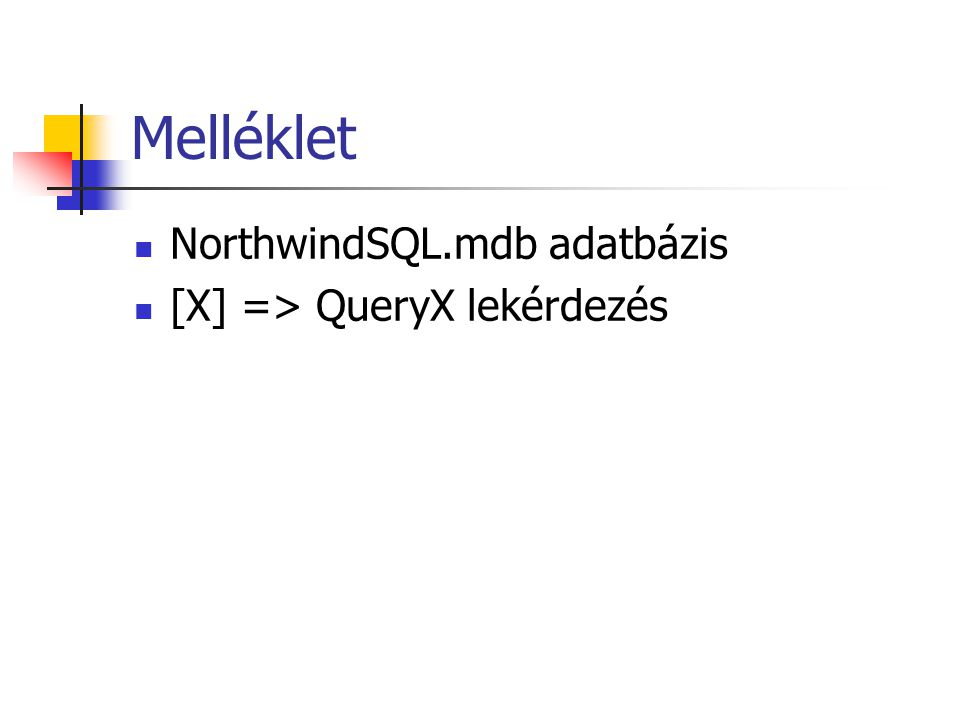 Melléklet  NorthwindSQL.mdb adatbázis  [X] => QueryX lekérdezés