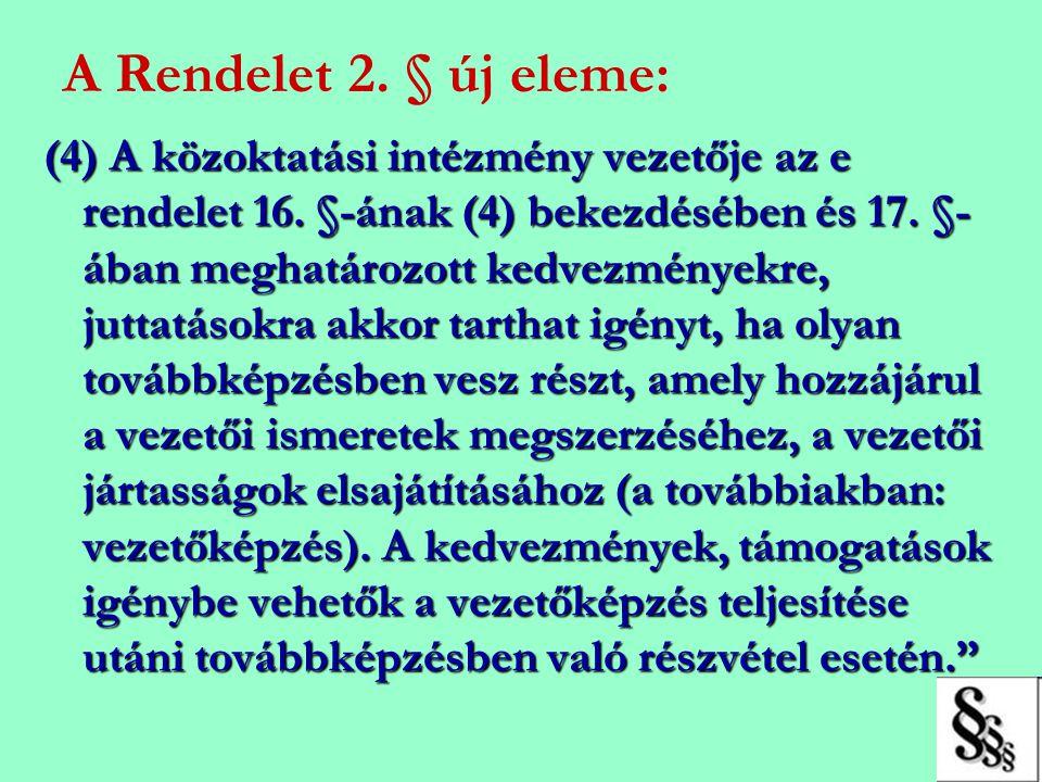 A Rendelet 2. § új eleme: (4) A közoktatási intézmény vezetője az e rendelet 16. §-ának (4) bekezdésében és 17. §- ában meghatározott kedvezményekre,