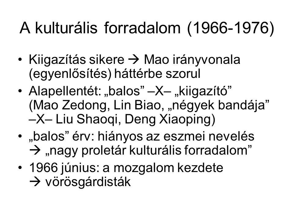 """A kulturális forradalom (1966-1976) •Kiigazítás sikere  Mao irányvonala (egyenlősítés) háttérbe szorul •Alapellentét: """"balos"""" –X– """"kiigazító"""" (Mao Ze"""