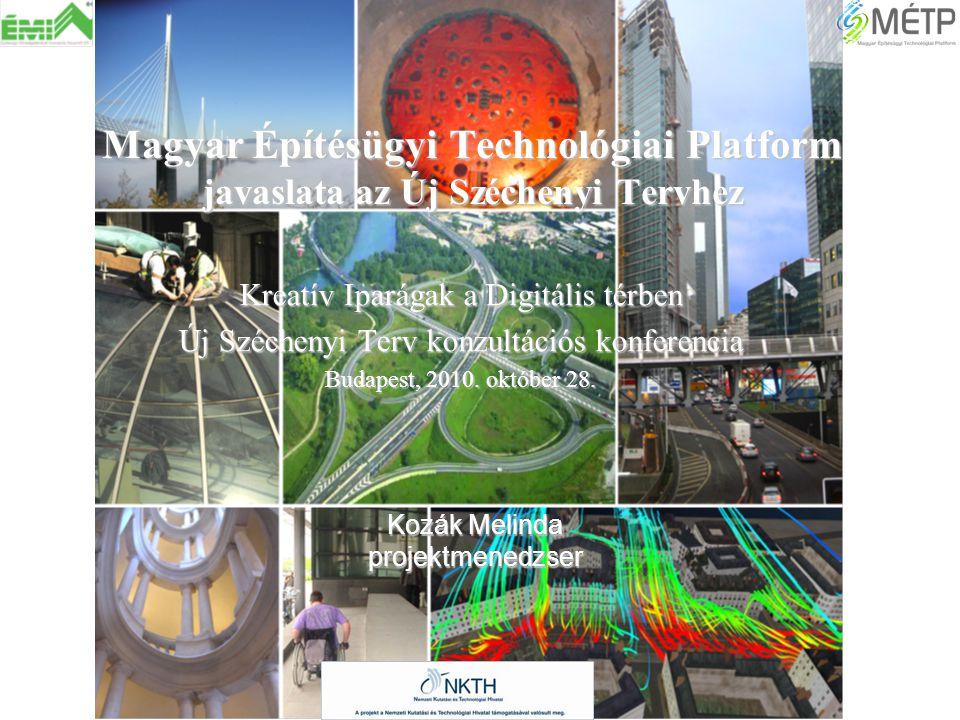 Magyar Építésügyi Technológiai Platform javaslata az Új Széchenyi Tervhez Kreatív Iparágak a Digitális térben Új Széchenyi Terv konzultációs konferenc