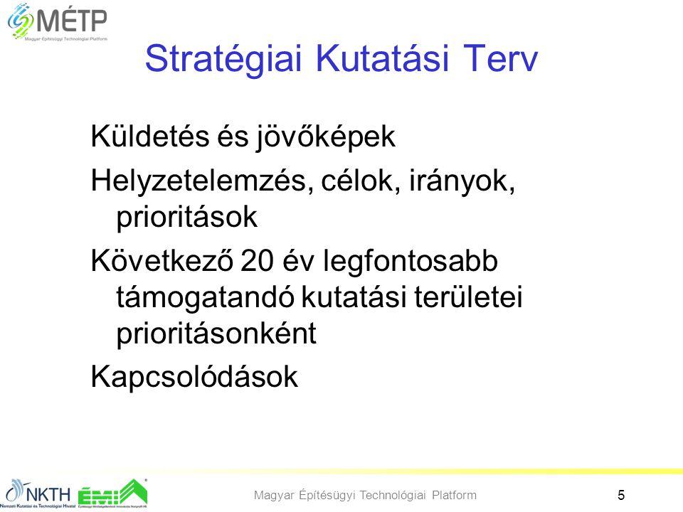 Magyar Építésügyi Technológiai Platform 5 Stratégiai Kutatási Terv Küldetés és jövőképek Helyzetelemzés, célok, irányok, prioritások Következő 20 év l