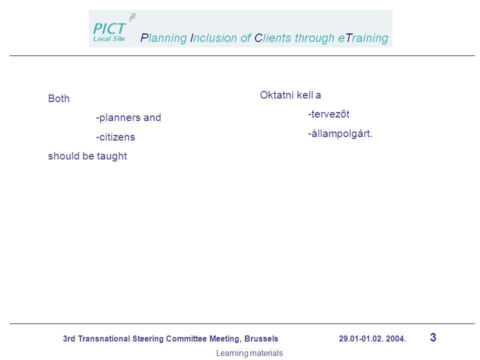 14 3rd Transnational Steering Committee Meeting, Brussels 29.01-01.02.