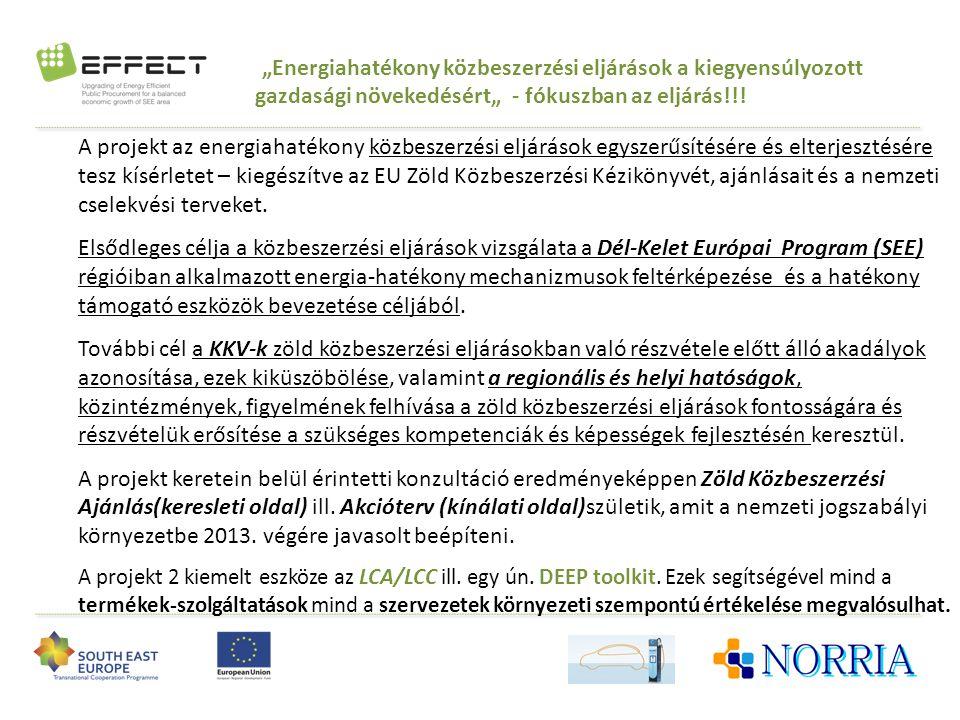 """""""Energiahatékony közbeszerzési eljárások a kiegyensúlyozott gazdasági növekedésért"""" - fókuszban az eljárás!!! A projekt az energiahatékony közbeszerzé"""