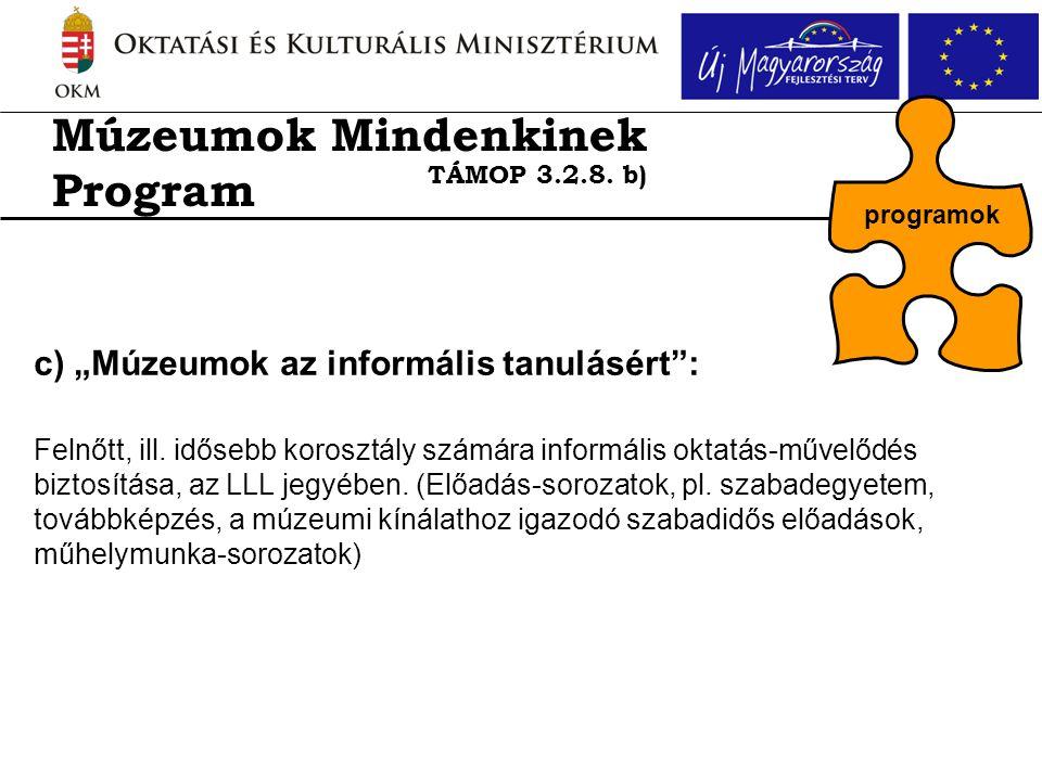 """c) """"Múzeumok az informális tanulásért : Felnőtt, ill."""