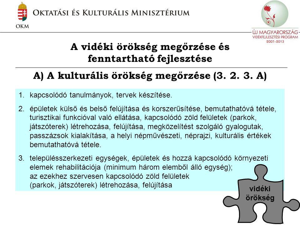 A vidéki örökség megőrzése és fenntartható fejlesztése A) A kulturális örökség megőrzése (3.
