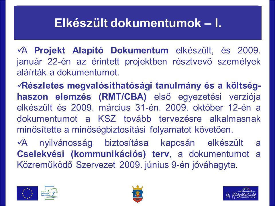 Elkészült dokumentumok – I.  A Projekt Alapító Dokumentum elkészült, és 2009.
