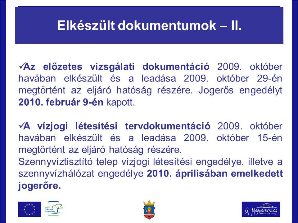 Elkészült dokumentumok – II.  Az előzetes vizsgálati dokumentáció 2009.