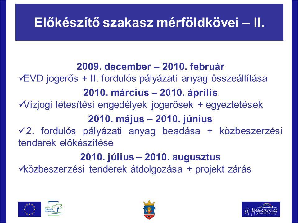 Előkészítő szakasz mérföldkövei – II. 2009. december – 2010.