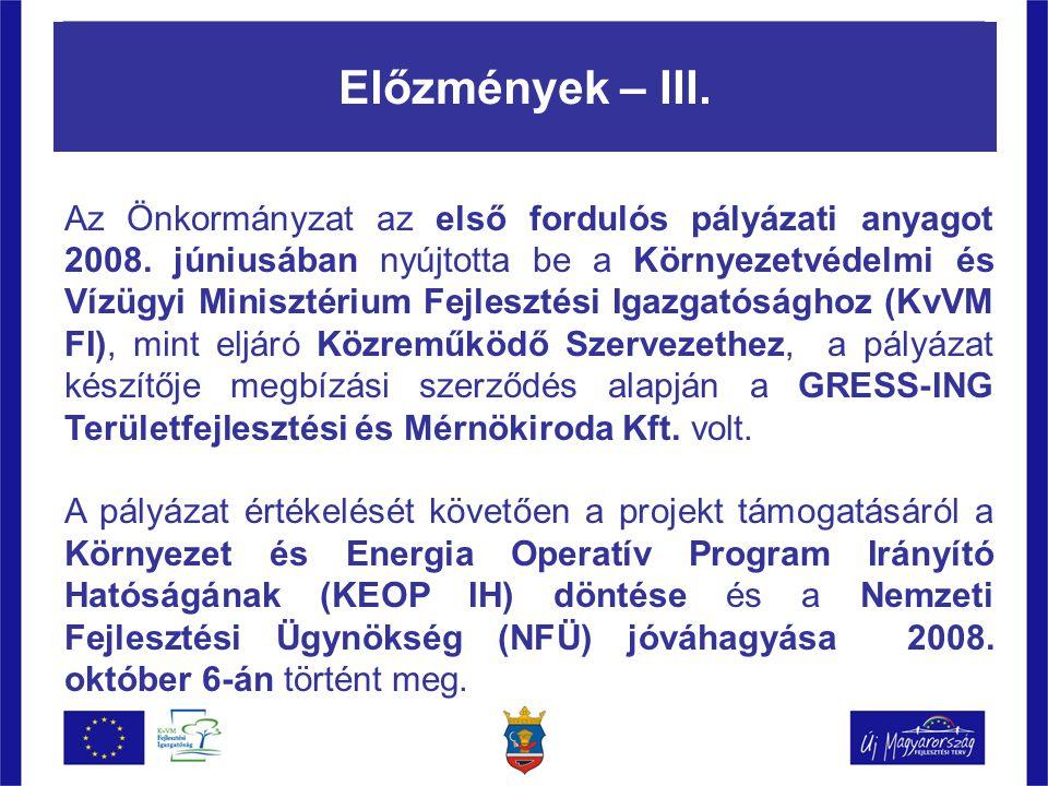 Előzmények – III. Az Önkormányzat az első fordulós pályázati anyagot 2008.