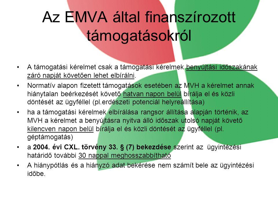 Az EMVA által finanszírozott támogatásokról •A támogatási kérelmet csak a támogatási kérelmek benyújtási időszakának záró napját követően lehet elbírá