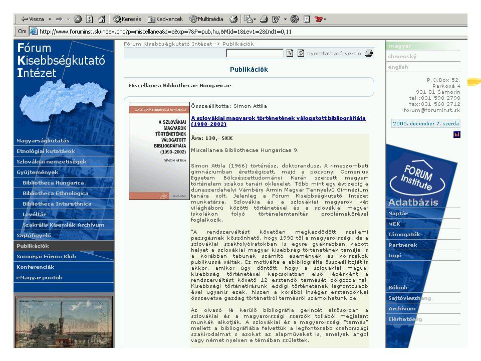 Ukrajna – Kárpátalja http://www.kmtf.uz.ua/ zKárpátaljai Magyar Pedagógusszövetség (Gönczy Sándor) ynéhány kiadványa digitálisan a MEK-ben zII.
