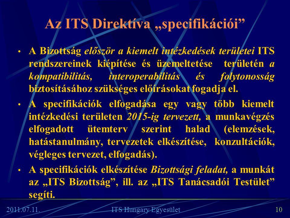 """Az ITS Direktíva """"specifikációi"""" • A Bizottság először a kiemelt intézkedések területei ITS rendszereinek kiépítése és üzemeltetése területén a kompat"""