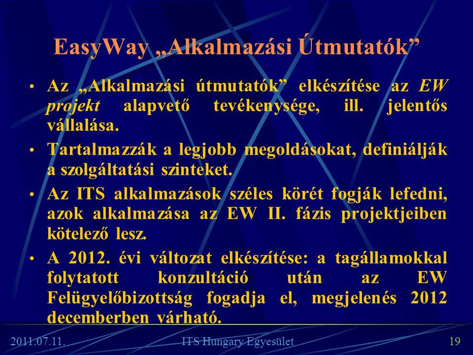 """EasyWay """"Alkalmazási Útmutatók"""" • Az """"Alkalmazási útmutatók"""" elkészítése az EW projekt alapvető tevékenysége, ill. jelentős vállalása. • Tartalmazzák"""