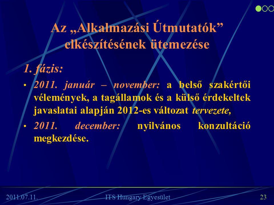 """Az """"Alkalmazási Útmutatók"""" elkészítésének ütemezése 1. fázis: • 2011. január – november: a belső szakértői vélemények, a tagállamok és a külső érdekel"""