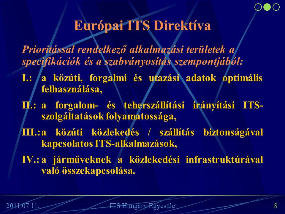 2011.07.11. ITS Hungary Egyesület 8 Prioritással rendelkező alkalmazási területek a specifikációk és a szabványosítás szempontjából: I.:a közúti, forg