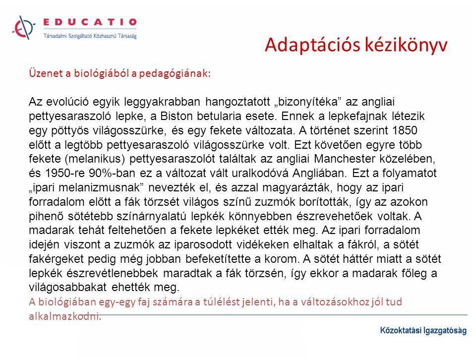 """Adaptációs kézikönyv Üzenet a biológiából a pedagógiának: Az evolúció egyik leggyakrabban hangoztatott """"bizonyítéka"""" az angliai pettyesaraszoló lepke,"""