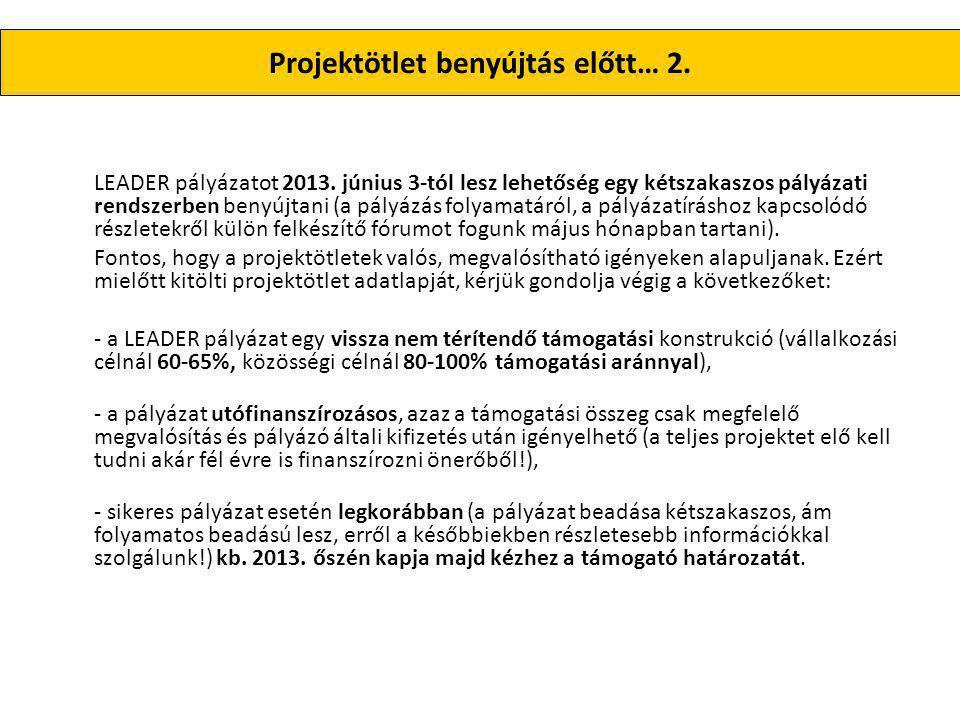 Projektötlet benyújtás előtt… 2. LEADER pályázatot 2013.