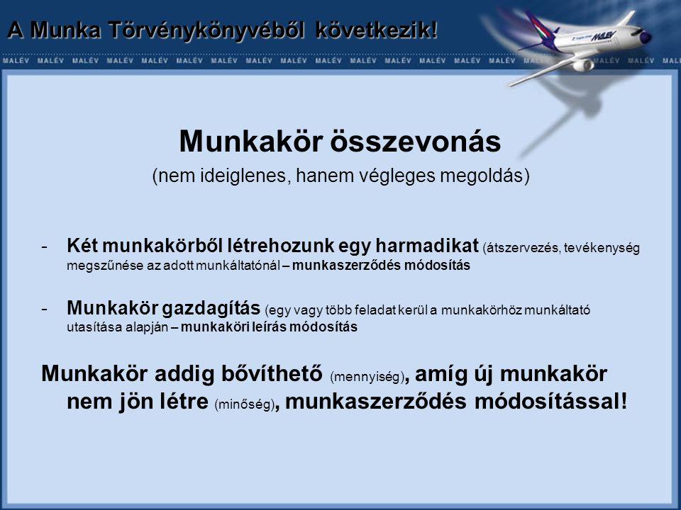 A Munka Törvénykönyvéből következik.