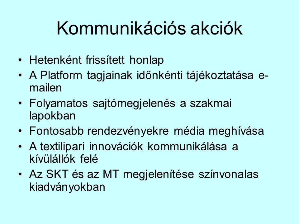 Kommunikációs akciók •Hetenként frissített honlap •A Platform tagjainak időnkénti tájékoztatása e- mailen •Folyamatos sajtómegjelenés a szakmai lapokb