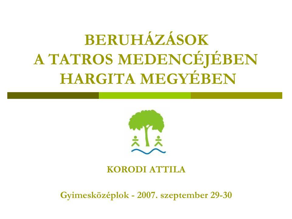 BERUHÁZÁSOK A TATROS MEDENCÉJÉBEN HARGITA MEGYÉBEN KORODI ATTILA Gyimesközéplok - 2007.