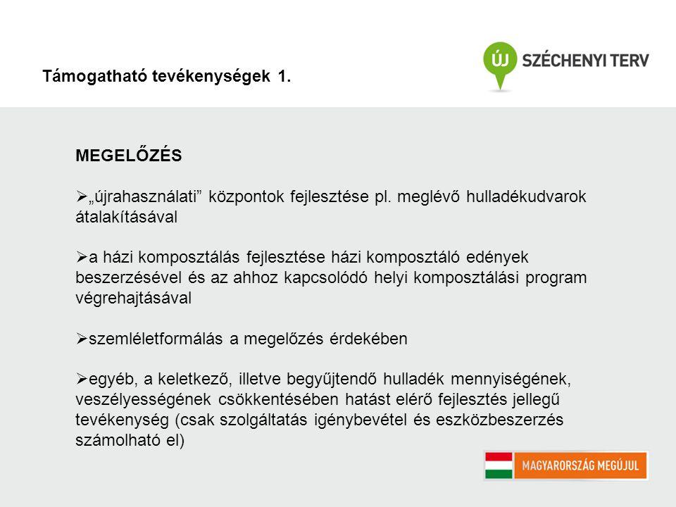"""Támogatható tevékenységek 1. MEGELŐZÉS  """"újrahasználati központok fejlesztése pl."""