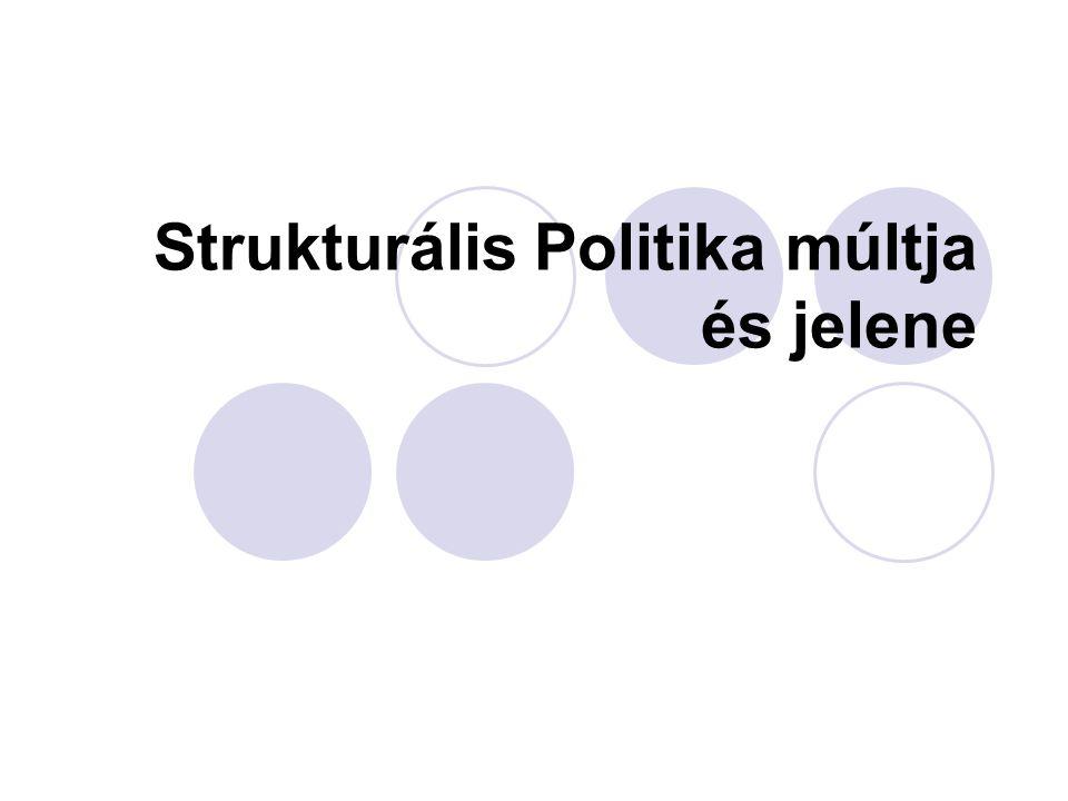 Strukturális Politika múltja és jelene