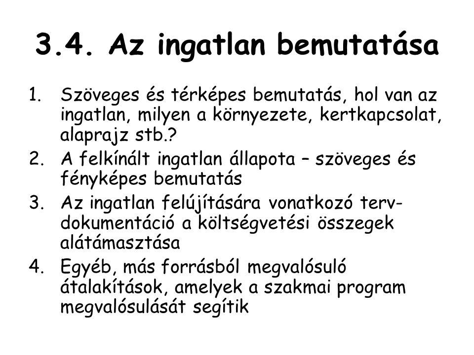 3.4. Az ingatlan bemutatása 1.Szöveges és térképes bemutatás, hol van az ingatlan, milyen a környezete, kertkapcsolat, alaprajz stb.? 2.A felkínált in