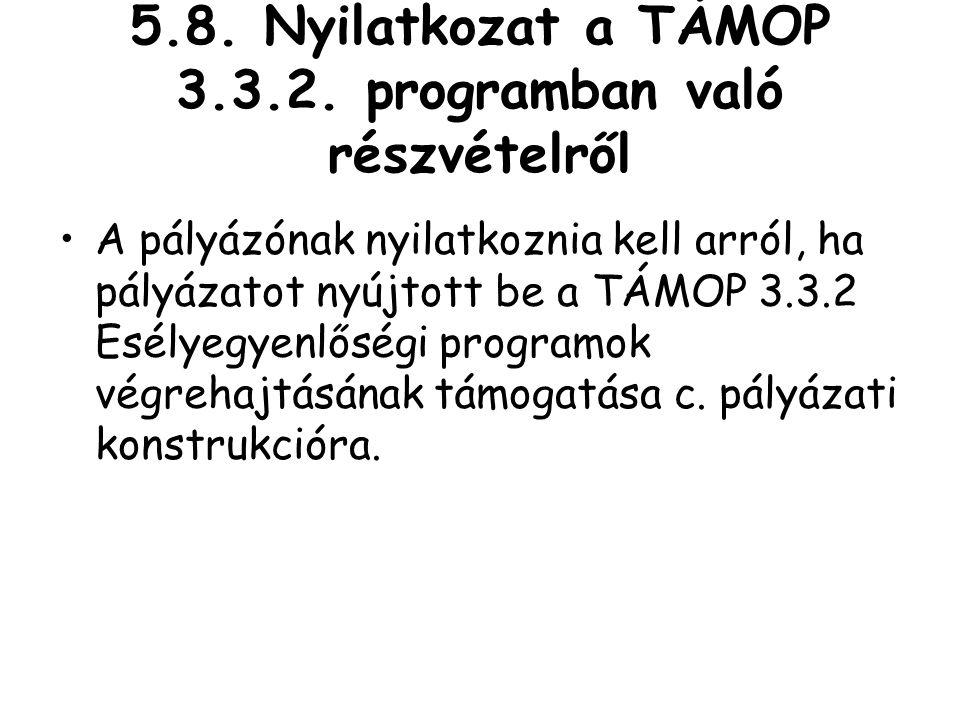5.8.Nyilatkozat a TÁMOP 3.3.2.