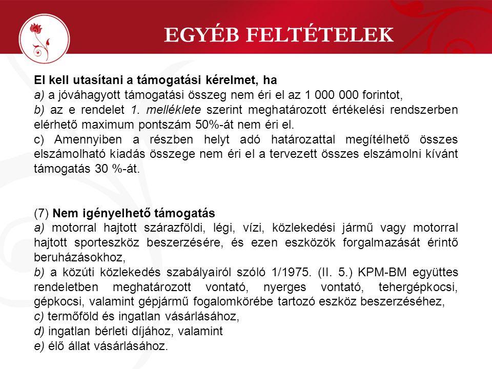 EGYÉB FELTÉTELEK (8) Nem igényelhető támogatás a gazdasági tevékenységek statisztikai osztályozása NACE Rev.
