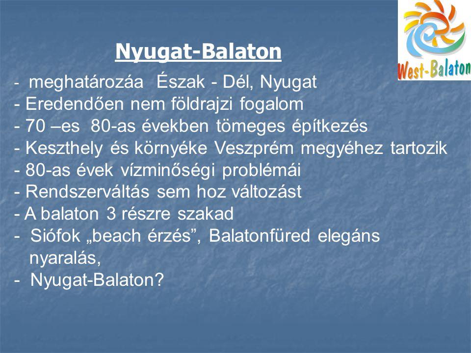 """- meghatározáa Észak - Dél, Nyugat - Eredendően nem földrajzi fogalom - 70 –es 80-as években tömeges építkezés - Keszthely és környéke Veszprém megyéhez tartozik - 80-as évek vízminőségi problémái - Rendszerváltás sem hoz változást - A balaton 3 részre szakad - Siófok """"beach érzés , Balatonfüred elegáns nyaralás, - Nyugat-Balaton."""