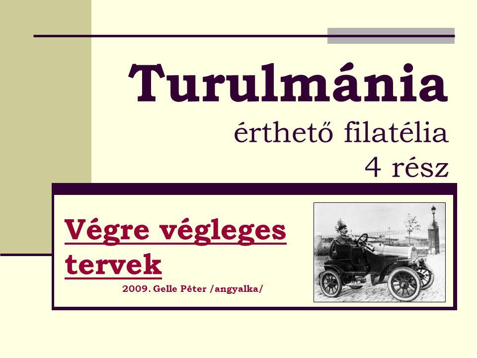 Turulmánia érthető filatélia 4 rész Végre végleges tervek 2009. Gelle Péter /angyalka/