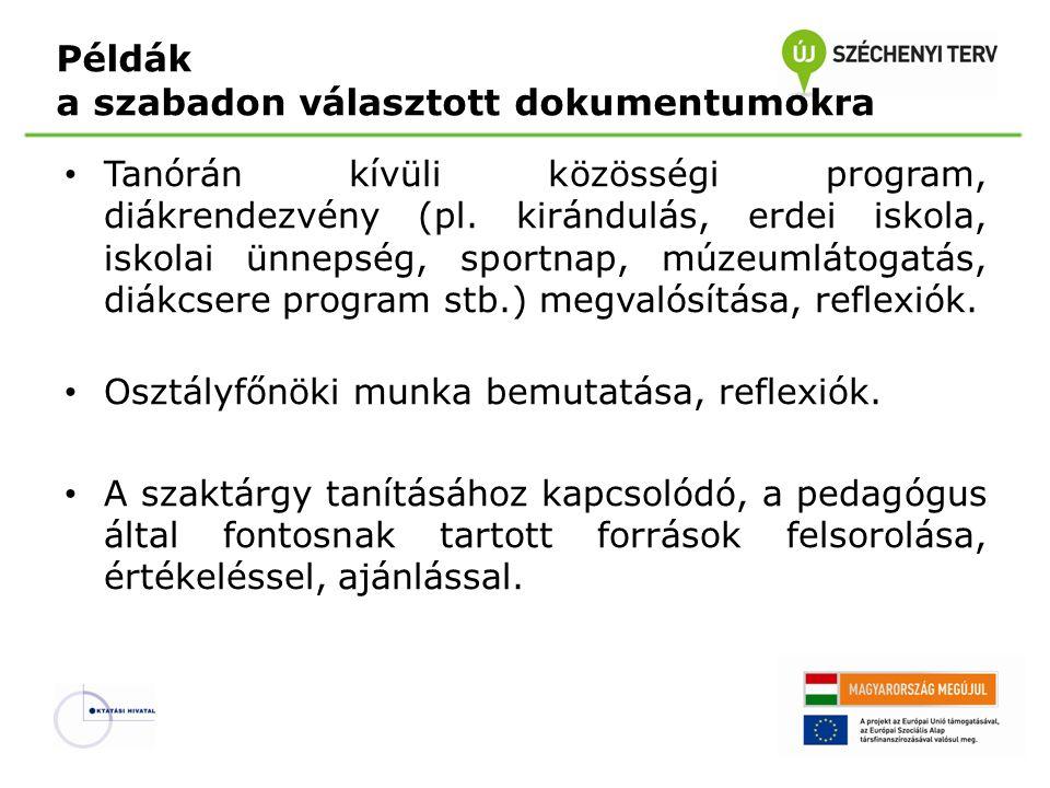 Példák a szabadon választott dokumentumokra • Tanórán kívüli közösségi program, diákrendezvény (pl.