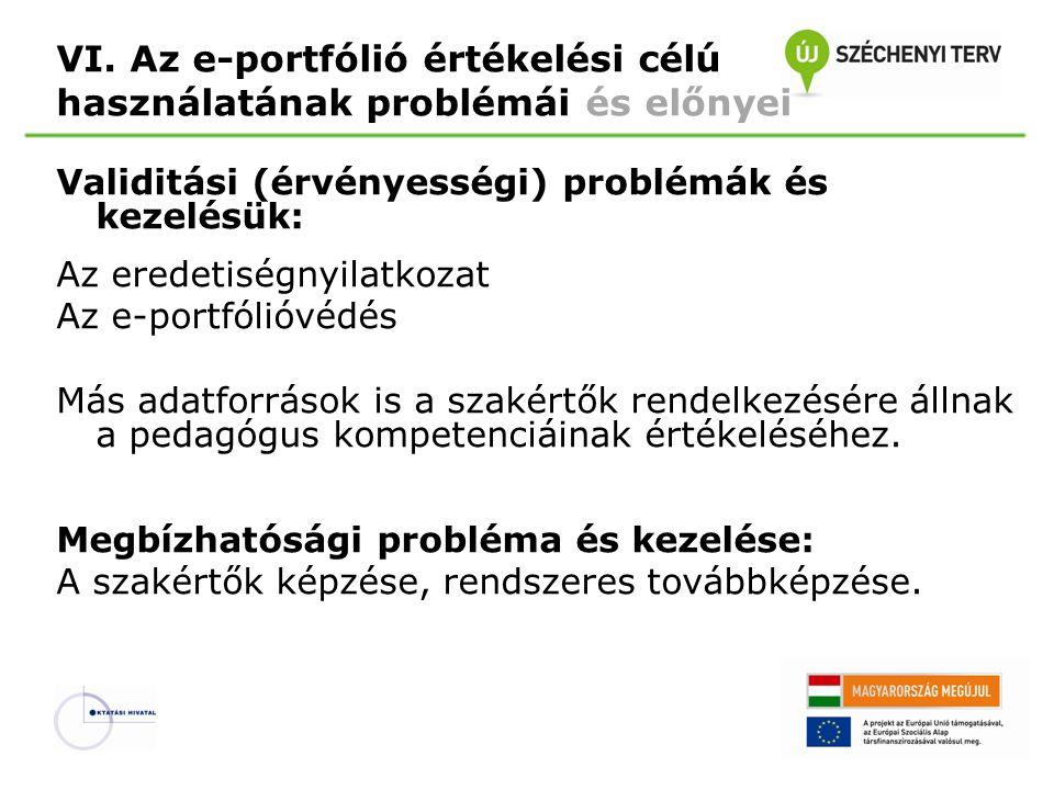 VI. Az e-portfólió értékelési célú használatának problémái és előnyei Validitási (érvényességi) problémák és kezelésük: Az eredetiségnyilatkozat Az e-