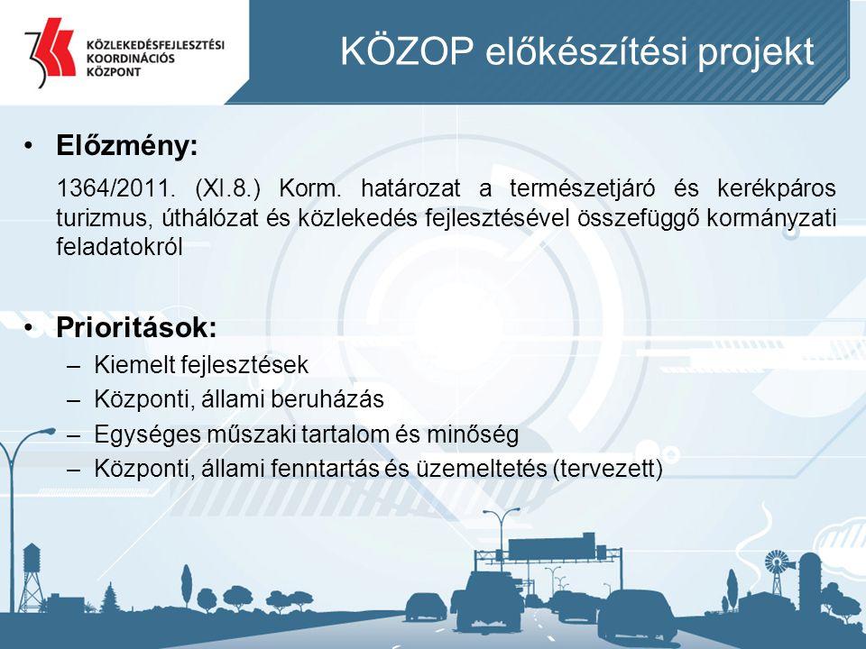 •Cél: Megvalósíthatósági tanulmányok készítése 3 kiemelt törzshálózati elem esetében: –EuroVelo 6 Duna menti kerékpárút fejlesztése (Rajka–Budapest) – 285 km –Budapest–Balaton kerékpáros útvonal kiépítése – 210 km –Balatoni kerékpáros körút komplex minőségi fejlesztése – 120 km •Időtartam: –2012.