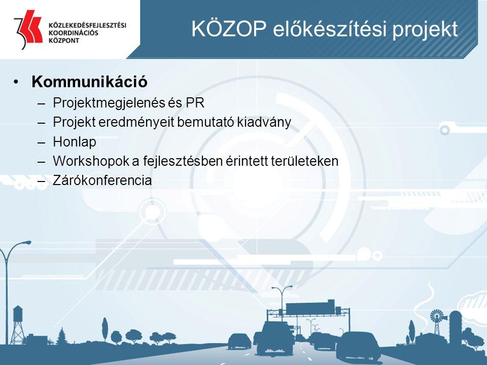 •Kommunikáció –Projektmegjelenés és PR –Projekt eredményeit bemutató kiadvány –Honlap –Workshopok a fejlesztésben érintett területeken –Zárókonferenci