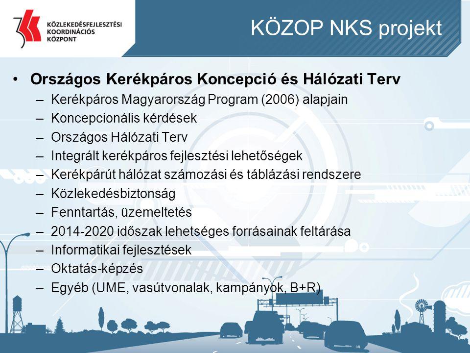 KÖZOP NKS projekt •Országos Kerékpáros Koncepció és Hálózati Terv –Kerékpáros Magyarország Program (2006) alapjain –Koncepcionális kérdések –Országos